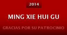 Película Ming xie hui gu