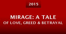 Mirage: A Tale of Love, Greed & Betrayal