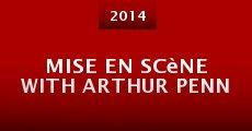 Película Mise en scène with Arthur Penn (a conversation)