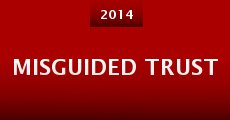 Misguided Trust (2014) stream