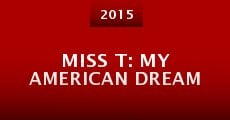 Miss T: My American Dream (2015)