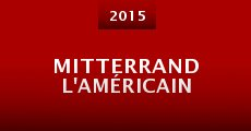 Película Mitterrand l'Américain
