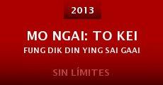Mo ngai: To Kei Fung dik din ying sai gaai (2013)