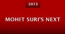 Mohit Suri's Next (2015) stream