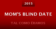 Película Mom's Blind Date