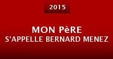 Mon père s'appelle Bernard Menez