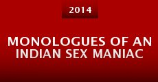 Monologues of an Indian Sex Maniac (2014)