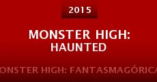 Monster High: Haunted (2015) stream