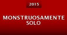 Monstruosamente Solo (2015)