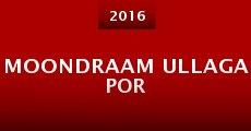 Moondraam Ullaga Por (2015)
