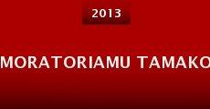 Moratoriamu Tamako (2013) stream