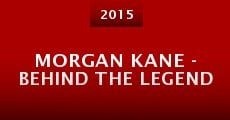 Morgan Kane - Behind the Legend (2015) stream