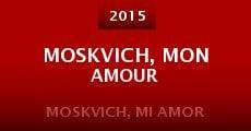 Película Moskvich, mon amour