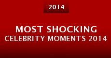 Película Most Shocking Celebrity Moments 2014