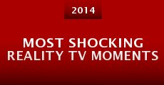 Película Most Shocking Reality TV Moments