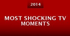 Película Most Shocking TV Moments