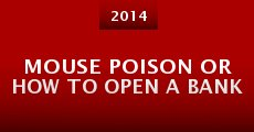 Mouse Poison or How to Open a Bank (2014) stream