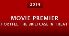 Movie Premier Portfel the Briefcase in Theaters