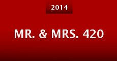 Mr. & Mrs. 420 (2014) stream