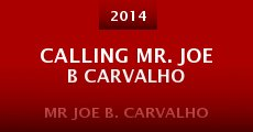 Calling Mr. Joe B Carvalho