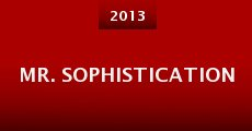 Película Mr. Sophistication