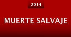 Muerte Salvaje (2014) stream