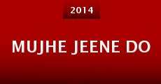 Mujhe Jeene Do (2014)