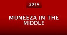Muneeza in the Middle (2014) stream