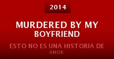 Película Murdered by My Boyfriend