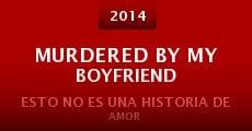 Murdered by My Boyfriend (2014) stream