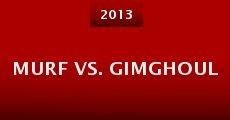 Murf Vs. Gimghoul (2013) stream