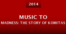 Music to Madness: The Story of Komitas (2014)