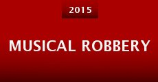 Musical Robbery (2015)