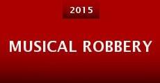 Musical Robbery (2015) stream