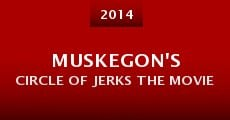 Muskegon's Circle of Jerks the Movie (2014) stream