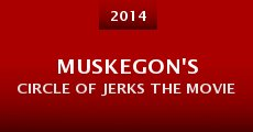 Muskegon's Circle of Jerks the Movie (2014)