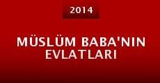 Müslüm Baba'nin Evlatlari (2014) stream
