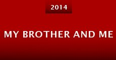 My Brother and Me (2014) stream