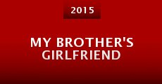 My Brother's Girlfriend (2015)