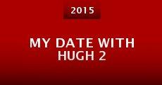 My Date with Hugh 2 (2015) stream