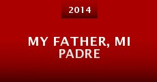 My Father, Mi Padre (2014)
