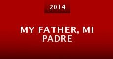 Película My Father, Mi Padre