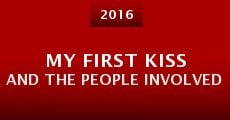 Película My First Kiss and the People Involved