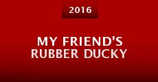My Friend's Rubber Ducky (2015) stream