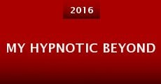 My Hypnotic Beyond (2015)