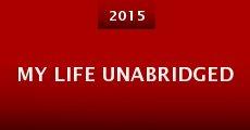 My Life Unabridged (2015) stream