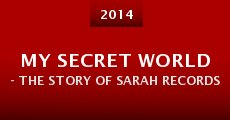 Película My Secret World - The Story of Sarah Records