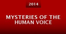 Película Mysteries of the Human Voice