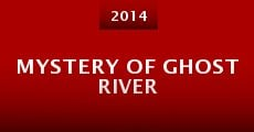 Película Mystery of Ghost River