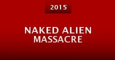 Naked Alien Massacre (2015)